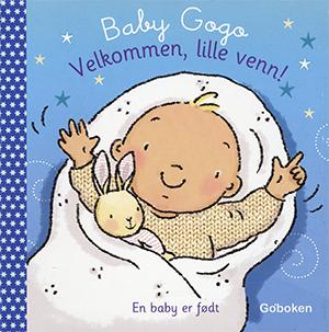 Baby Gogo Velkommen, lille venn! - Goboken, illustrated by Mandy Stanley