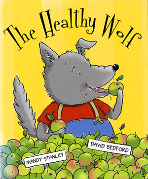 The Healthy Wolf - illustrated by Mandy Stanley