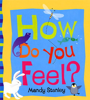 How do you feel? - by Mandy Stanley