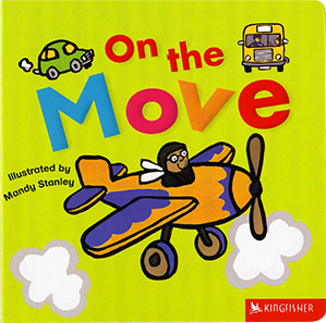 On the Move, illustrated by Mandy Stanley