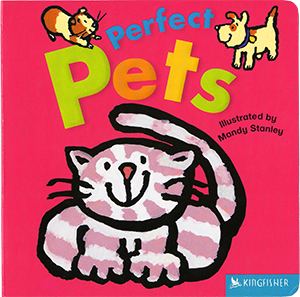 Perfect Pets, illustrated by Mandy Stanley