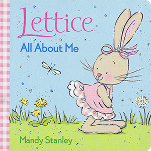 All About Me - Lettice series, written and illustrated by Mandy Stanley