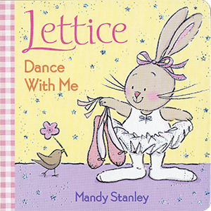 Dance With Me - Lettice series, written and illustrated by Mandy Stanley