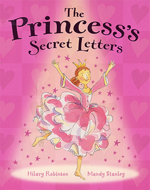 The Princess's Secret Letters - illustrated by Mandy Stanley