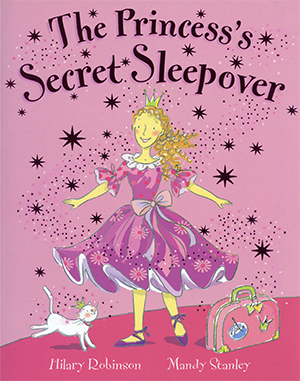 The Princess's Secret Sleepover - illustrated by Mandy Stanley