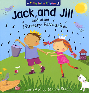 Jack and Jill and other Nursery Favourites - Illustrated by Mandy Stanley