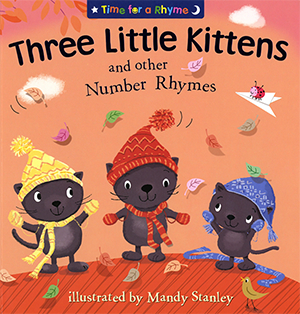 Three Little Kittens and other Number Rhymes - Illustrated by Mandy Stanley
