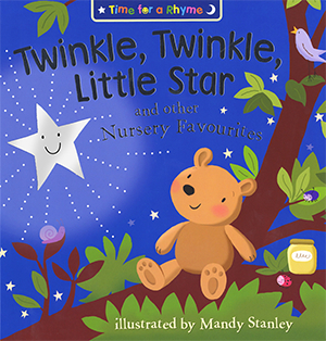 Twinkle, Twinkle, Little Star and other Nursery Favourites - Illustrated by Mandy Stanley