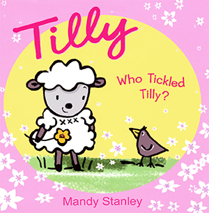 Who Tickled Tilly? - by Mandy Stanley