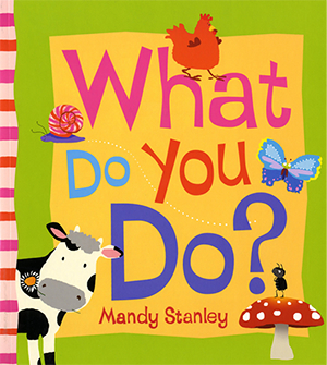 What do you do? - by Mandy Stanley