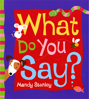 What do you say? - by Mandy Stanley