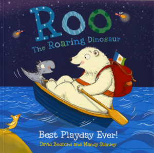 Best Playday Ever - a Roo the Roaring Dinosaur book